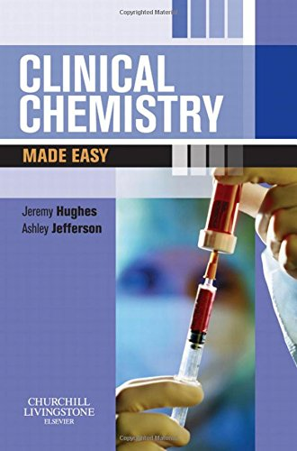 Clinical Chemistry Made Easy, International Edition By Jeremy Hughes