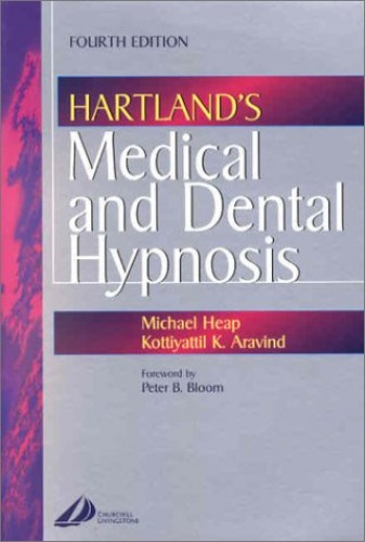Hartland's Medical and Dental Hypnosis, 4e By Michael Heap