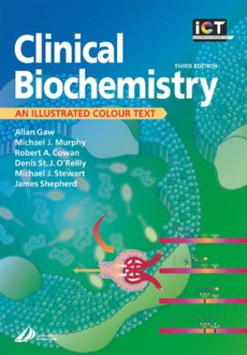 Clinical Biochemistry: An Illustrated Colour Text by Allan Gaw, MD, PhD