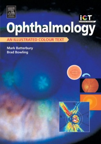 Ophthalmology: An Illustrated Colour Text By Mark Batterbury