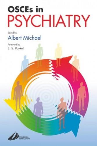 OSCEs in Psychiatry By Albert Michael (Consultant Psychiatrist, West Suffolk Hospital, Bury St Edmunds)