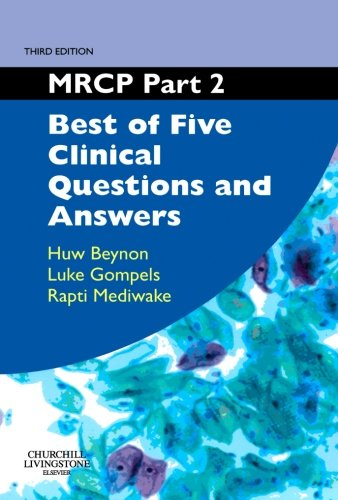 MRCP Part 2: Best of Five Clinical Questions and Answers, 3rd Edition By Huw Beynon