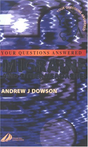 Migraine and Other Headaches By Andrew Dowson