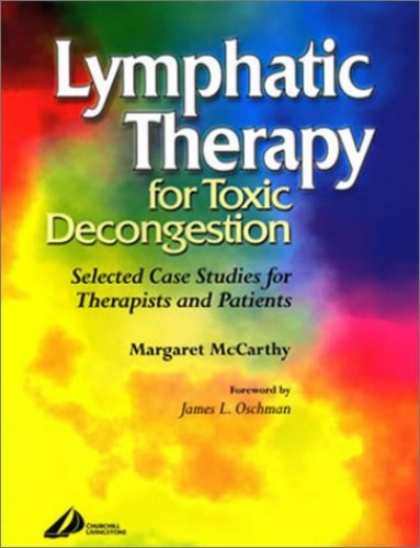 Lymphatic Therapy for Toxic Congestion By Margaret McCarthy