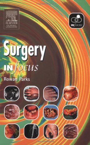 Surgery In Focus By Rowan W. Parks