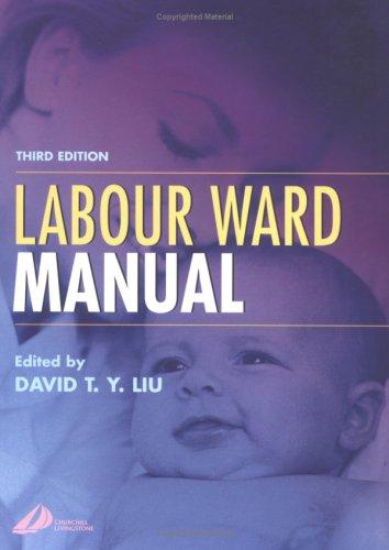 Labour Ward Manual By D. T. Y. Liu