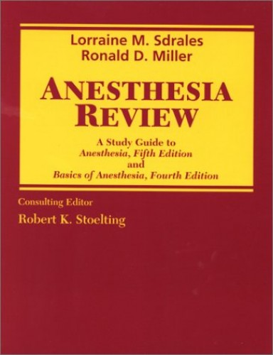 Anesthesia Review By Lorraine M. Sdrales, M.D.
