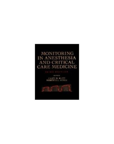 Monitoring in Anaesthesia and Critical Care Medicine By Edited by Casey D. Blitt