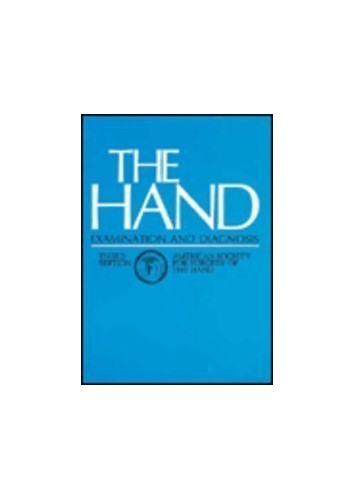 The Hand: Examination and Diagnosis By Other primary creator ASSH