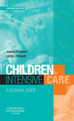 Children in Intensive Care: A Survival Guide By Lynda Hassell