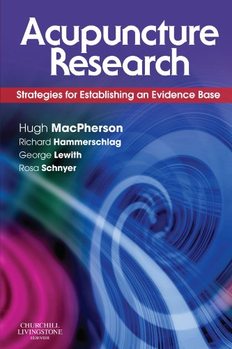 Acupuncture Research: Strategies for Establishing an Evidence Base By Edited by Hugh MacPherson