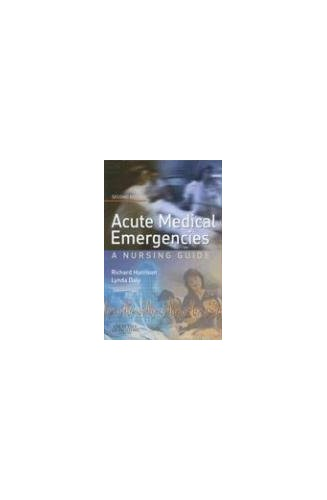 A Nurse's Survival Guide to Acute Medical Emergencies By Richard N. Harrison, M.D.