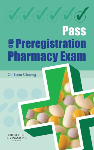 Pass the Preregistration Pharmacy Exam By Chi-Loon Cheung