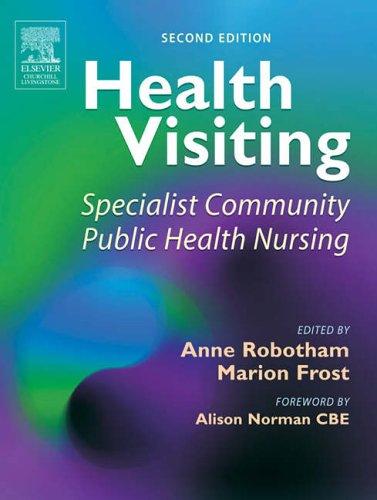 Health Visiting: Specialist Community Public Health Nursing By Anne Robotham
