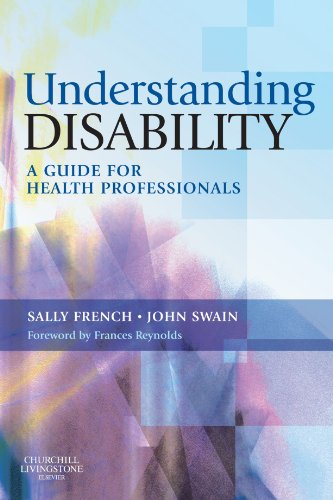 Understanding Disability By Sally French (Senior Lecturer, School of Management and Social Sciences, King Alfred's College of Higher Education, Winchester, UK)