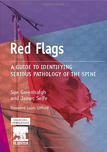 Red Flags: A Guide to Identifying Serious Pathology of the Spine, 1e (Physiotherapy Pocketbooks) By Sue Greenhalgh