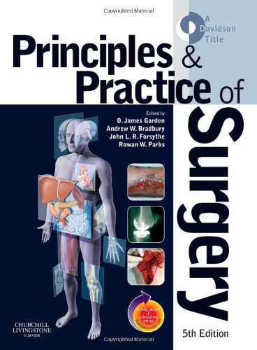 Principles and Practice of Surgery by Oliver James Garden