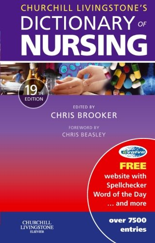 Churchill Livingstone's Dictionary of Nursing By Chris Brooker
