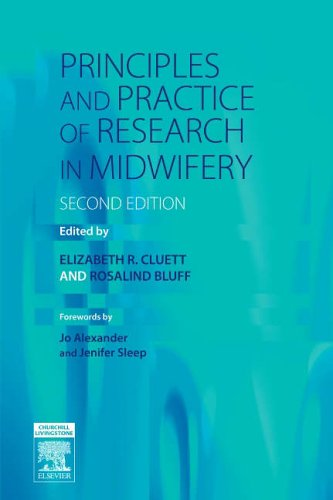 Principles and Practice of Research in Midwifery by Elizabeth R. Cluett