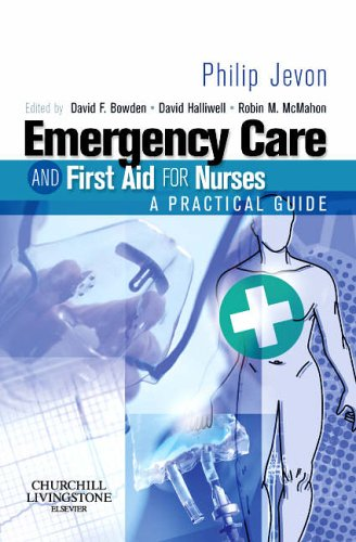 Emergency Care and First Aid for Nurses: A Practical Guide by Philip Jevon