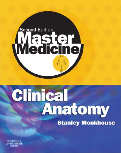 Master Medicine: Clinical Anatomy By W. Stanley Monkhouse, MA, MB, BChir, PhD