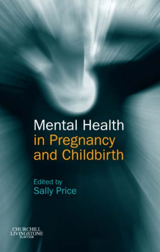 Mental Health in Pregnancy and Childbirth By Edited by Sally Ann Price
