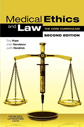Medical Ethics and Law: The Core Curriculum by Professor Dominic Wilkinson, MBBS BMedSci MBioeth DPhil, FRACP FRCPCH