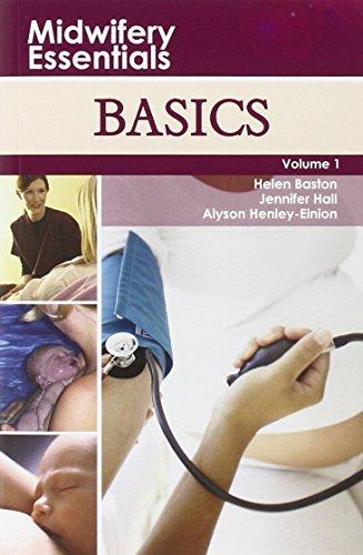Midwifery Essentials: Basics: Volume 1 By Helen Baston