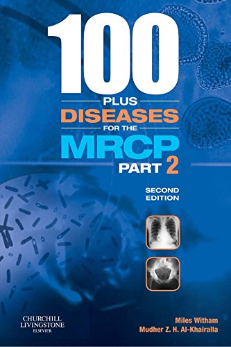 100 Plus Diseases for the MRCP By Miles D. Witham