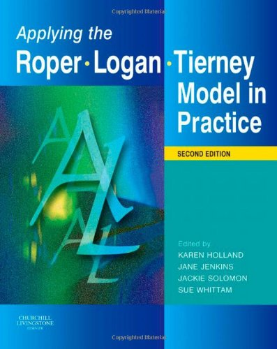 Applying the Roper-Logan-Tierney Model in Practice By Jane Jenkins