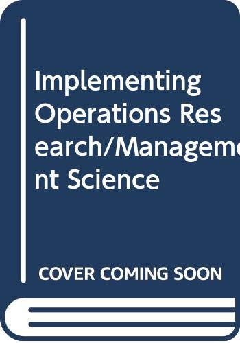 Implementing Operations Research/Management Science By Edited by Randall L. Schultz