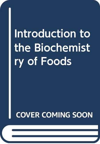 Introduction to the Biochemistry of Foods By J.B.S. Braverman