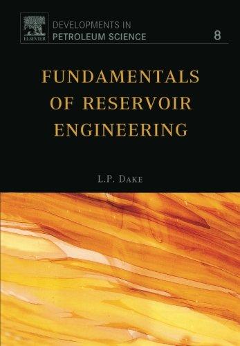 Fundamentals of Reservoir Engineering: Volume 8 (Developments in Petroleum Science) By L. P. Dake