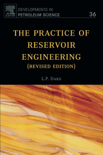 The Practice of Reservoir Engineering (Revised Edition): Volume 36 (Developments in Petroleum Science) By L. P. Dake