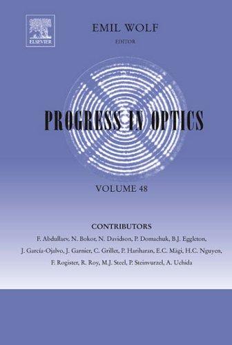 Progress in Optics By Volume editor Emil Wolf (University of Rochester, NY, USA)