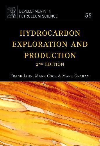 Hydrocarbon Exploration and Production: Volume 55 (Developments in Petroleum Science) By Frank Jahn