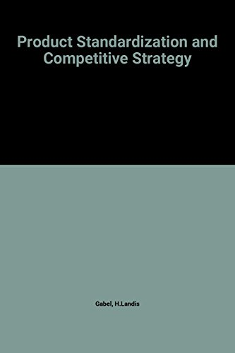 Product Standardization and Competitive Strategy By H.Landis Gabel