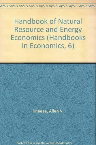 Handbook of Natural Resource and Energy Economics By ALLEN V. KNEESE