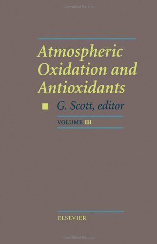 Atmospheric Oxidation and Antioxidants By Edited by Gerald Scott