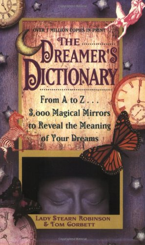 The Dreamer's Dictionary By Stearn Robinson