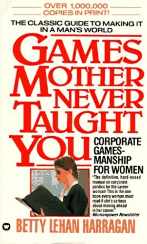 Games Your Mother Never Taught You By Betty Harrigan