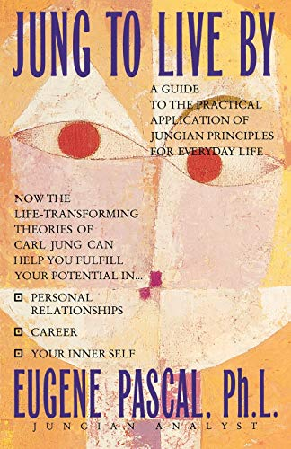Jung to Live by By Eugene Pascal