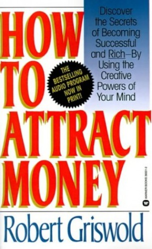 How to Attract Money By R. Griswold