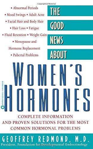 The Good News about Women's Hormones By Geoffrey Redmond