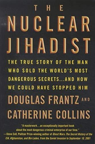 The Nuclear Jihadist By Douglas Frantz