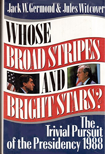 Whose Broad Stripes and Bright Stars? By Jules Witcover