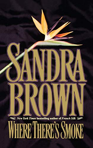 Where There's Smoke By Sandra Brown