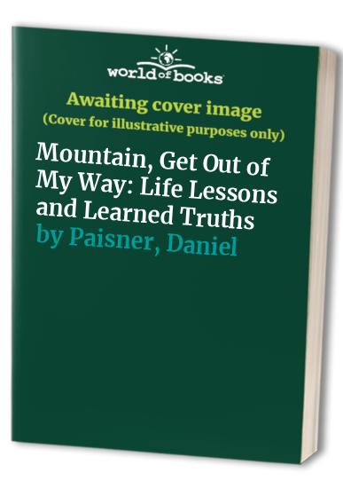Mountain, Get out of My Way: Life Lessons and Learned Truths By Montel Williams
