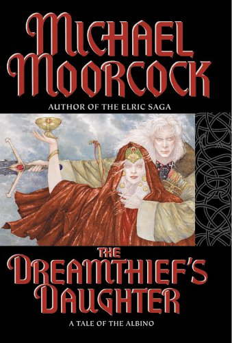 Dreamthief's Daughter By Michael Moorcock