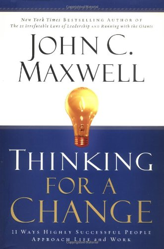 Thinking for a Change By John C Maxwell